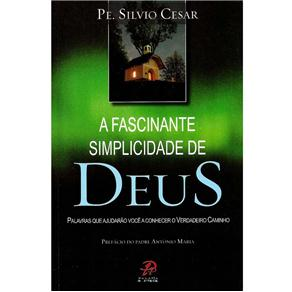 A Fascinante Simplicidade de Deus - Pe. Sílvio César