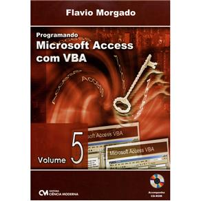 Programando Access Com Vba - Volume 5