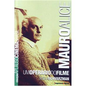 Mauro Alice - um Operario do Filme - Col. Aplauso