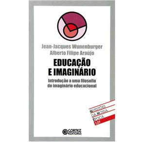 Educacao e Imaginario Introducao a uma Filosofia do Imaginario Educacional