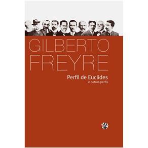 Perfil de Euclides e Outros Perfis - 3ª Edição - Gilberto Freyre