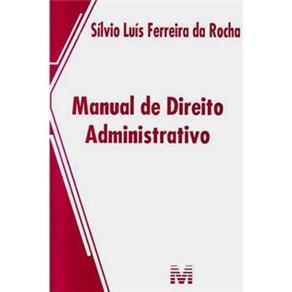 Manual de Direito Administrativo - 1ª Edição 2013 - Silvio Luis Ferreira da Rocha