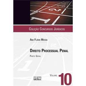 Concursos Jurídicos - Direito Processual Penal: Parte Geral - Volume 10