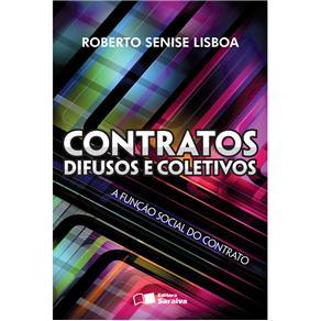 Contratos Difusos e Coletivos: a Função Social do Contrato - Roberto Senise Lisboa