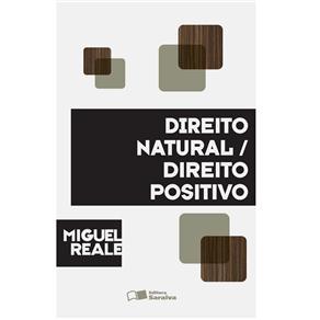Direito Natural: Direito Positivo - Miguel Reale