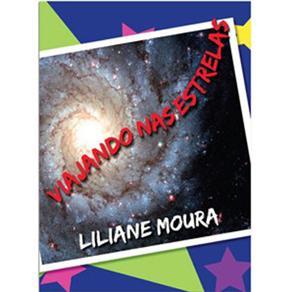 Viajando nas Estrelas - Liliane Moura Martins