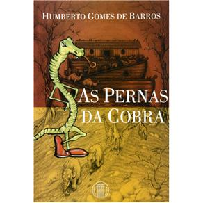 As Pernas da Cobra - Humberto Gomes de Barros