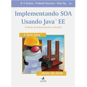 Implementando Soa Usando Java Ee - B. V. Kumar, Prakash Narayan e Tony Ng
