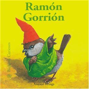 Bichitos Curiosos - Ramón Gorrión - Antoon Krings