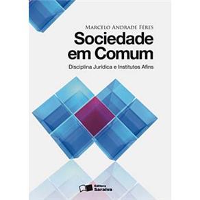 Sociedade em Comum Disciplina Juridica e Institutos Afins