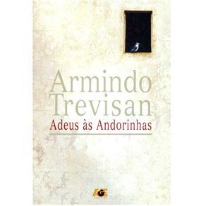 Adeus Às Andorinhas - Armindo Trevisan