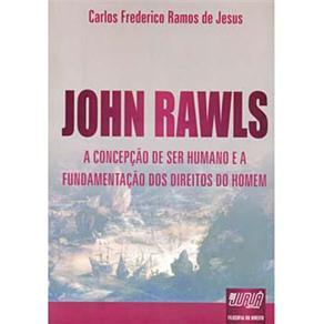 John Rawls: a Concepção de Ser Humano e a Fundamentação dos Direitos do Homem