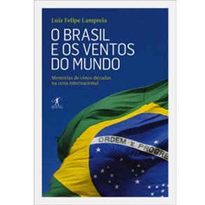 O Brasil e os Ventos do Mundo: Memórias de 5 Décadas na Cena Internacional
