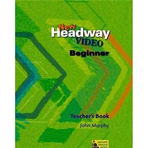 New Headway: Video Beginner: Teacher
