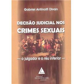 Decisão Judicial nos Crimes Sexuais: o Julgador e o Réu Interior