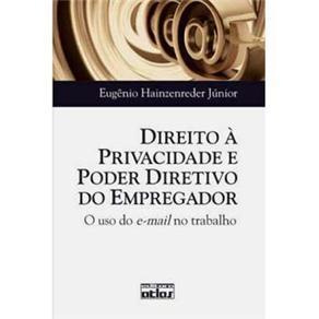 Direito à Privacidade e Poder Diretivo do Empregador: o Uso do E-mail no Trabalho