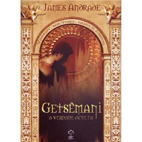 Getsêmani: a Verdade Oculta