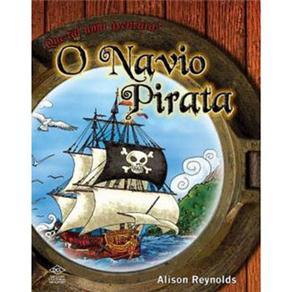 O Navio Pirata: Que Tal uma Aventura? - Alison Reynolds