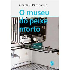 Museu do Peixe Morto, O