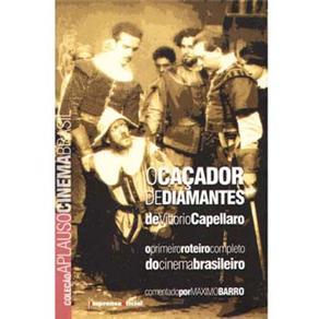 O Caçador de Diamantes: o Primeiro Roteiro Completo do Cinema Brasileiro