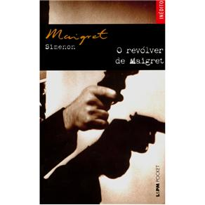 Revolver de Maigret, o - Col. L&pm Pocket
