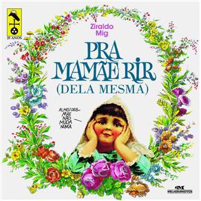 Pra Mamae Rir - Dela Mesma