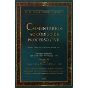 Comentários ao Código de Processo Civil - Artigos 946 a 981 e 1046 a 1102 - Volume 9 - Tomo 2