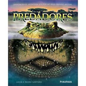 Predadores - uma Incrivel Aventura em Pop-up pelo Mundo Animal