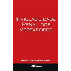 Inviolabilidade Penal dos Vereadores - Alberto Zacharias Toron