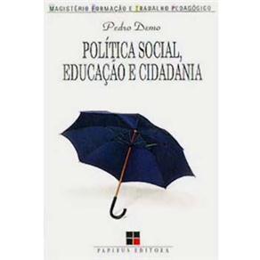 Magistério: Formação e Trabalho Pedagógico - Política Social, Educação e Cidadania