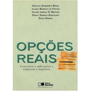 Opcoes Reais - Conceitos e Aplicacoes a Empresas e Negocios