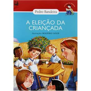 Histórias de Cidadania - a Eleição da Criançada - Pedro Bandeira
