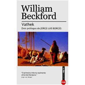 L&pm Pocket Plus - Vathek: Dois Prólogos de Jorge Luis Borges - William Beckford