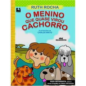 O Menino Que Quase Virou Cachorro - Ruth Rocha