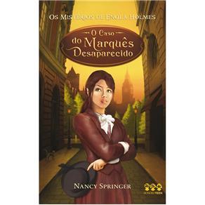 Caso do Marques Desaparecido - Coleção os Mistérios de Enola Holmes