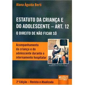 Estatuto da Criança e do Adolescente - Art. 12: o Direito de Não Ficar Só