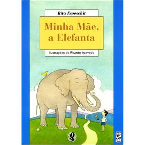 Minha Mae, a Elefanta