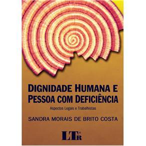 Dignidade Humana e Pessoa Com Deficiência: Aspectos Legais e Trabalhistas
