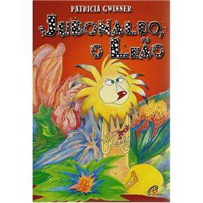 Fadas e Fábulas - Jubonaldo, o Leão - Patricia Gwinner