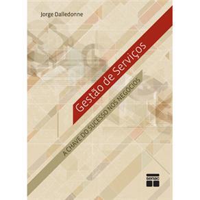 Gestão de Serviços: a Chave do Sucesso nos Negócios - Jorge Pedro Dalledonne de Barros