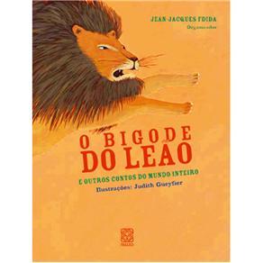 O Bigode do Leão: e Outros Contos do Mundo Inteiro