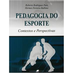 Pedagogia do Esporte: Contextos e Perspectivas