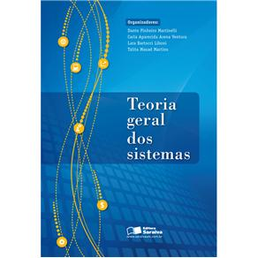 Teoria Geral dos Sistemas - Lara Bertocci Liboni, Talita Mauad Ventura e Carla Aparecida Arena Martins