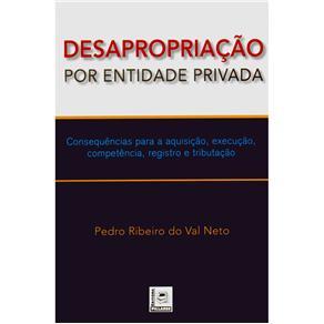 Desapropriação por Entidade Privada: Consequências para a Aquisição, Execução, Competência, Registro e Tributação