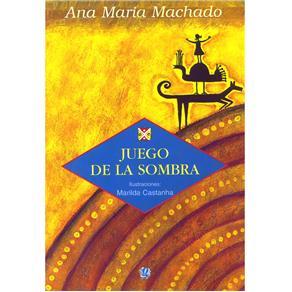 Juego de La Sombra - Ana Maria Machado