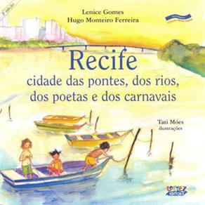 Recife Cidade das Pontes, dos Carnavais e dos Poetas