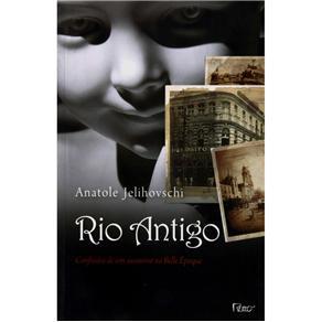 Rio Antigo - Confissoes de um Assassino da Belle Epoque