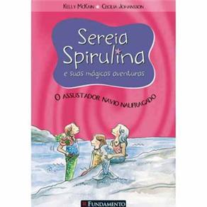 Sereia Spirulina e Suas Mágicas Aventuras: o Assustador Navio Naufragado