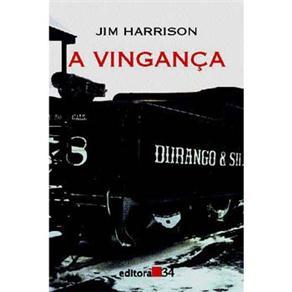 A Vingança - Jim Harrison