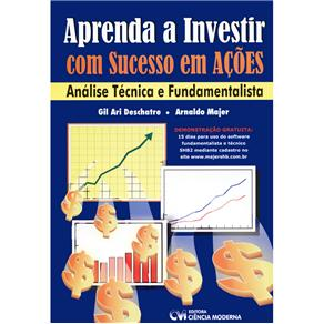 Aprenda a Investir Com Sucesso em Acoes - Analise Tecnica e Fundamentalista